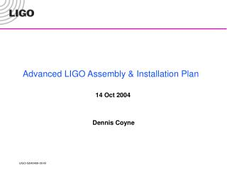 Advanced LIGO Assembly & Installation Plan