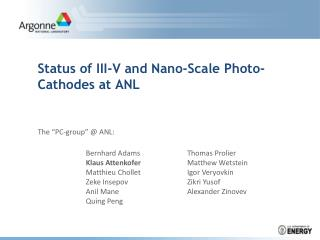 Status of III-V and Nano-Scale Photo-Cathodes at ANL