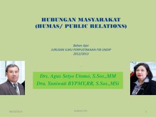 Drs. Agus Setyo Utomo, S.Sos.,MM Dra. Yuniwati BYPMY,RR, S.Sos.,MSi