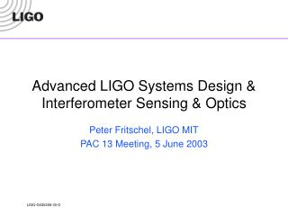 Advanced LIGO Systems Design & Interferometer Sensing & Optics