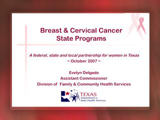 A federal, state and local partnership for women in Texas ~ October 2007 ~ Evelyn Delgado