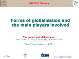 The unions and globalisation Course 552.51.PED - Turin, 16-19 March 2006