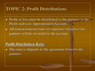 TOPIC 2: Profit Distributions