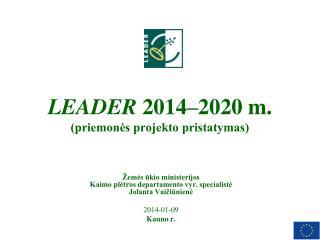 LEADER  2014–2020 m. (priemonės projekto pristatymas)