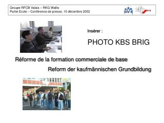 Insérer : PHOTO KBS BRIG