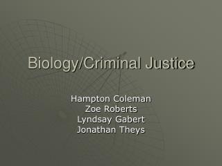 Biology/Criminal Justice
