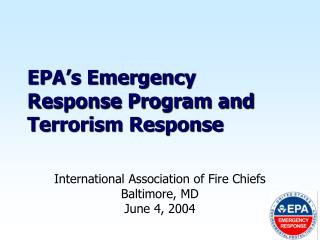 EPA�s Emergency Response Program and Terrorism Response