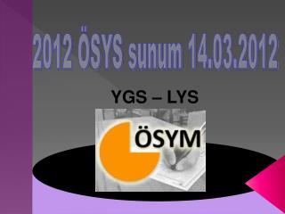 2012 ÖSYS sunum 14.03.2012
