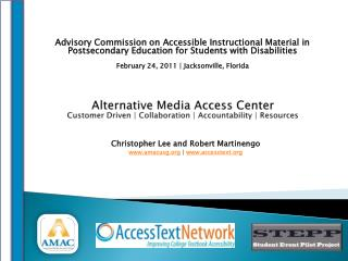 Alternative Media Access Center Customer Driven | Collaboration | Accountability | Resources