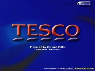 Prepared by Corinne Millar Planet Retail    March 2005