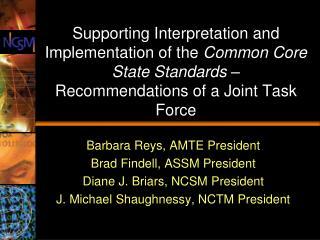 Barbara Reys, AMTE President Brad Findell, ASSM President Diane J. Briars, NCSM President
