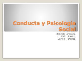 Conducta y Psicología Social