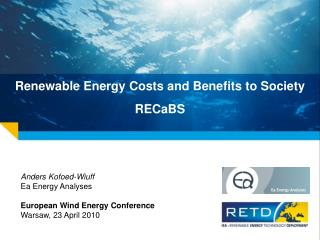Renewable Energy Costs and Benefits to Society RECaBS