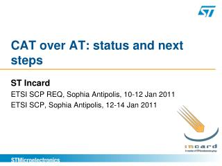 CAT over AT: status and next steps