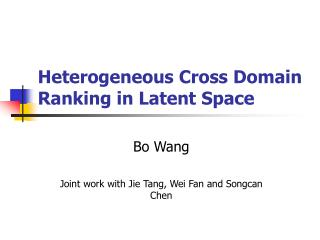 Heterogeneous Cross Domain Ranking in Latent Space