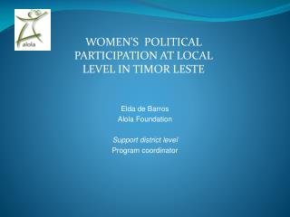 WOMEN'S  POLITICAL PARTICIPATION AT LOCAL LEVEL IN TIMOR LESTE