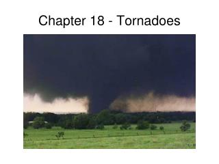 Chapter 18 - Tornadoes