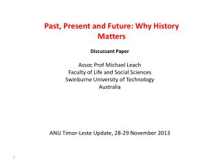 Past, Present and Future: Why History Matters