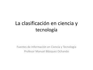 La clasificación en ciencia y  tecnología