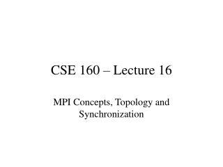 CSE 160 – Lecture 16