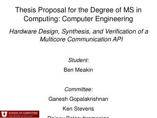 Thesis Proposal for the Degree of MS in Computing: Computer Engineering