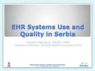 EHR  S ystems  U se and  Q uality in Serbia