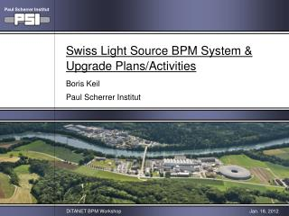 Swiss Light Source BPM System & Upgrade Plans/Activities Boris Keil Paul Scherrer Institut