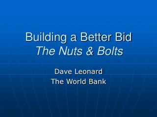 Building a Better Bid The Nuts & Bolts