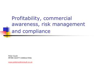 Profitability, commercial awareness, risk management and compliance