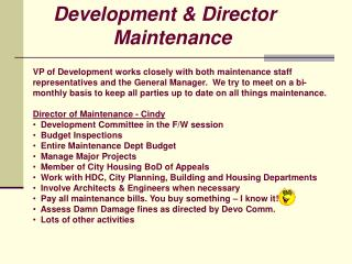 Development & Director            Maintenance