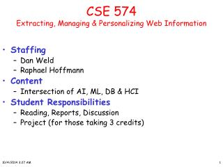 CSE 574  Extracting, Managing & Personalizing Web Information