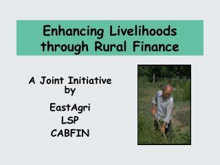Enhancing Livelihoods through Rural Finance