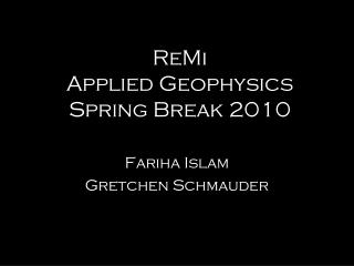ReMi  Applied Geophysics Spring Break 2010