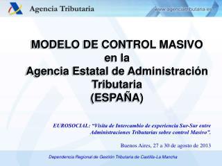 MODELO DE CONTROL MASIVO en la Agencia Estatal de Administración Tributaria (ESPAÑA)