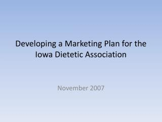 Developing a Marketing Plan for the Iowa Dietetic Association