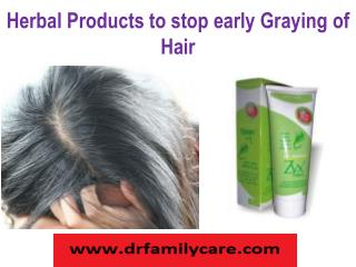 Herbal Products to stop early Graying of Hair
