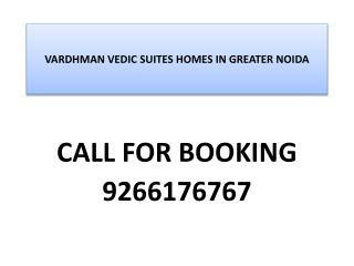 9266176767 Greater Noida Apartments-Vardhman Vedic Suites