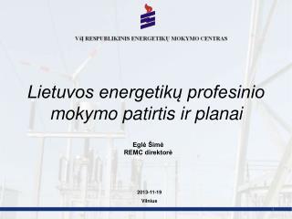 Lietuvos energetikų profesinio mokymo patirtis ir planai