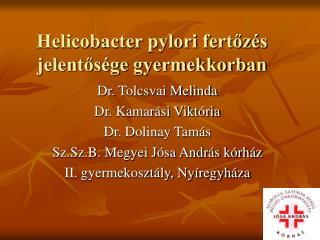 Helicobacter pylori fertőzés jelentősége gyermekkorban