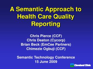 A Semantic Approach to Health Care Quality Reporting