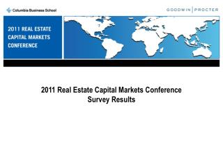 2011 Real Estate Capital Markets Conference Survey Results