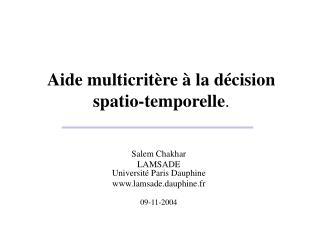 Aide multicritère à la décision spatio-temporelle .