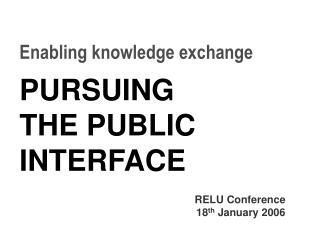 Enabling knowledge exchange PURSUING THE PUBLIC INTERFACE