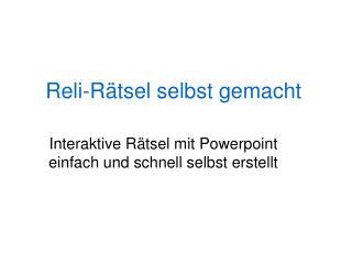 Reli-R�tsel selbst gemacht