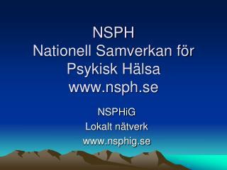 NSPH  Nationell Samverkan för Psykisk Hälsa nsph.se