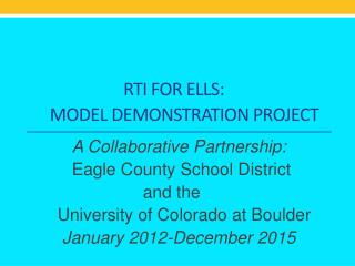 RTI FOR ELLS:      MODEL DEMONSTRATION PROJECT