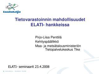 Tietovarastoinnin mahdollisuudet ELATI- hankkeissa