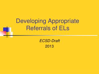Developing Appropriate          Referrals of ELs