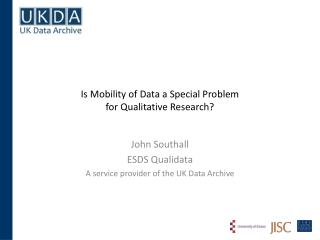 Is Mobility of Data a Special Problem  for Qualitative Research?