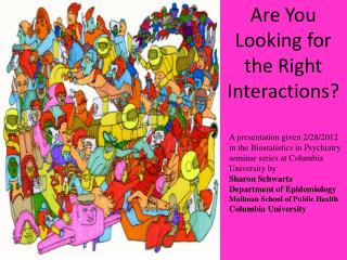 Are You Looking for the Right Interactions?
